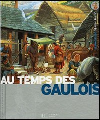 Les Gaulois : Des invasions celtiques à...