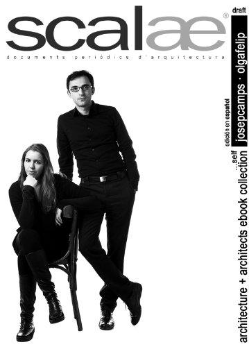 Josep Camps y Olga Felip ...por sí mismos · scalae: conversación, matices, expresión (scalae architecture + architects ebook collection nº 2)