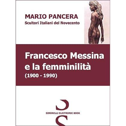 Francesco Messina E La Femminilità - Scultori Italiani Del Novecento