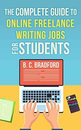 The Complete Guide to Online Freelance Writing Jobs for Students (English Edition)