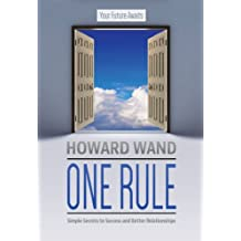 One Rule: Simple Secrets to Success and Better Relationships