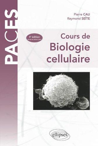 Cours De Biologie Cellulaire 4Eme Edition