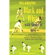 Black and White with Shades of Grey: An Introduction to the Strategy of Test Cricket Based on a Detailed Analysis of England V West Indies 2000