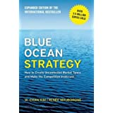 How to Create Uncontested Market Space and Make the Competition Irrelevant Blue Ocean Strategy (Hardback) - Common