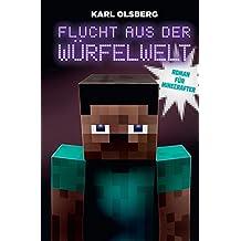 Flucht aus der Würfelwelt: Roman für Minecrafter (German Edition)