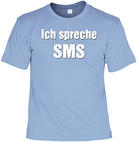 Spaß/Fun-Shirt Rubrik lustige Sprüche: Ich spreche SMS - witziges Geschenk Hellblau