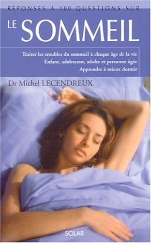 Réponse à 100 questions sur le sommeil