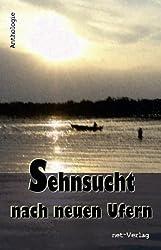 Sehnsucht nach neuen Ufern: Anthologie