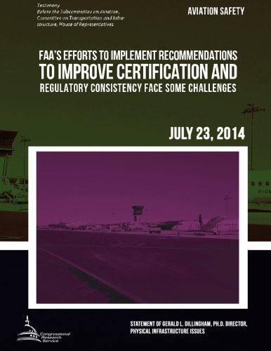 AVIATION SAFETY FAA?s Efforts to Implement Recommendations to Improve Certification and Regulatory Consistency Face Some Challenges