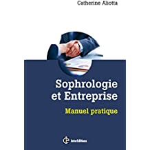 Sophrologie et entreprise : Manuel pratique (Développement personnel et accompagnement)