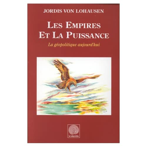 Les Empires et la puissance: La géopolitique aujourd'hui