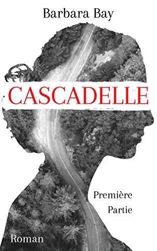 Couverture du livre Cascadelle: Première Partie