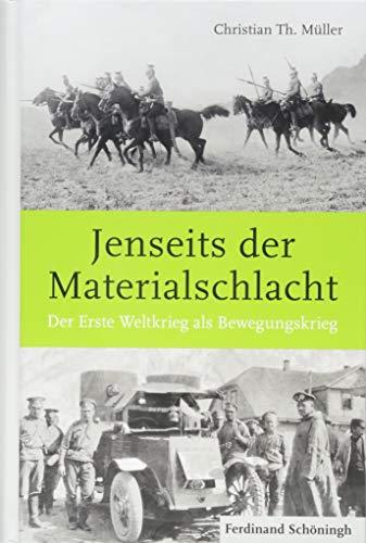Jenseits der Materialschlacht: Der Erste Weltkrieg als Bewegungskrieg