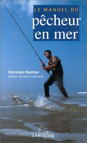Le Manuel du pêcheur en mer par Dantras