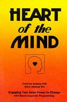 [Heart of the Mind: Engaging Your Inner Power to Change with Neurolinguistic Programming] (By: Steve Andreas) [published: November, 1989]