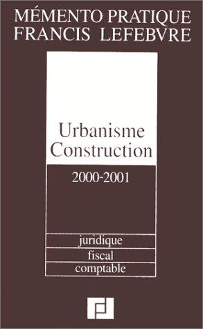 Urbanisme Construction : Edition 2000-2001 (Memento Pratique) (Memento 2000)