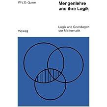 Logik und Grundlagen der Mathematik, Bd.10: Mengenlehre und ihre Logik
