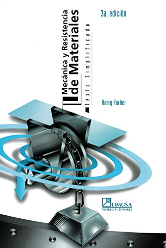Mecanica Y Resistencia De Materiales / Simplified Mechanics and Strength of Materials por Harry Parker