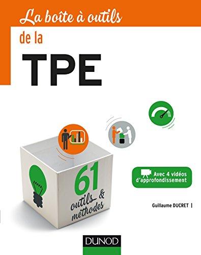 La Boîte à outils de la TPE - 61 outils & méthodes par Guillaume Ducret
