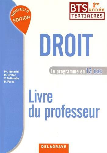 Droit BTS tertiaires 1re année Le programme en 13 cas : Livre du professeur par Philippe Idelovici