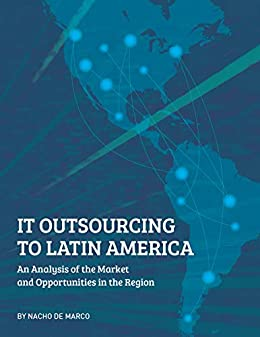 IT Outsourcing to Latin America: An Analysis of the Market and Opportunities in the Region