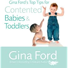 Gina Ford's Top Tips For Contented Babies & Toddlers by Gina Ford (2006-05-23)