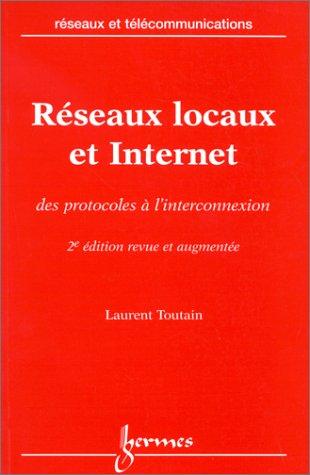 Réseaux locaux et Internet : Des protocoles à l'interconnexion, 2ème édition