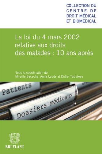 La loi du 4 mars relative aux droits des malades 10 ans après (Centre de droit médical et biomédical t. 2)