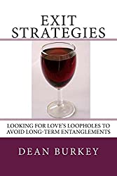 Exit Strategies: Looking for Love's Loopholes to Avoid Long-Term Entanglements