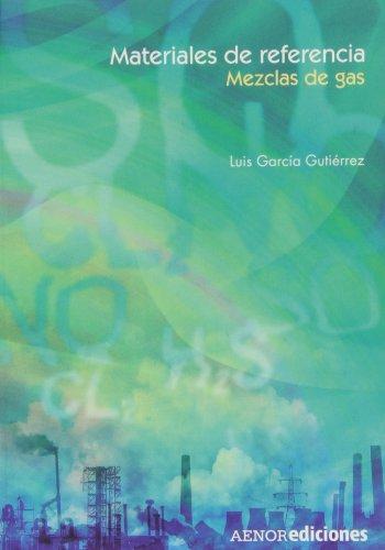 Materiales de referencia: Mezclas de gas por Luis García Gutiérrez