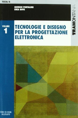 Tecnologie e disegno per la progettazione elettronica. Per gli Ist. Tecnici industriali. Con CD-ROM: 1