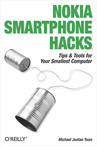 Nokia Smartphone Hacks: Tips & Tools for Your Smallest Computer (English Edition) Nokia Cellular Phone Pda