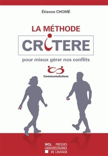 La Méthode CRITERE pour mieux gérer nos conflits par Étienne Chomé