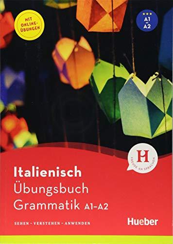 Italienisch - Übungsbuch Grammatik A1-A2: Sehen - Verstehen - Anwenden / Buch
