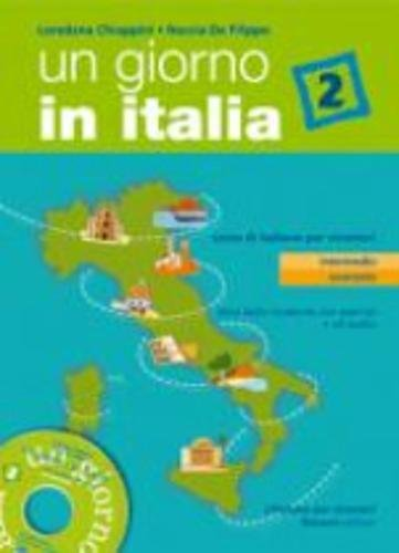 Un giorno in Italia. Corso di italiano per stranieri. Libro dello studente. Con esercizi. Con CD Audio: 2