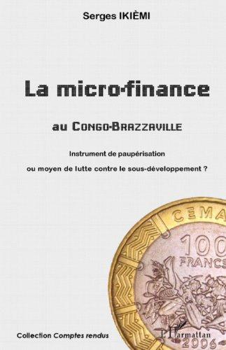 La micro-finance au Congo-Brazzaville : Instrument de paupérisation ou moyen de lutte contre le sous-développement ? (Comptes Rendus)