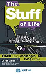 The Stuff of Life: Facing Challenges, Living Life Well