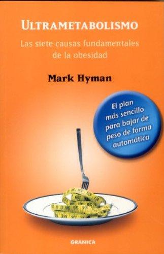 Ultrametabolismo - las siete causas fundamentales de la obesidad (Crecimiento Personal)