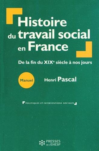Histoire du travail social en France: De la fin du XIXème siècle à nos jours