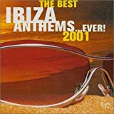 The Best Ibiza Anthems Ever...2001