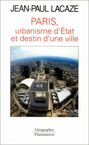 Paris, urbanisme d'état et destin d'une ville