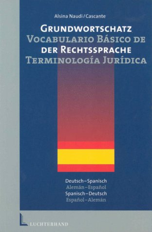 Grundwortschatz der Rechtssprache, Deutsch-Spanisch, Spanisch-Deutsch