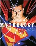 Mythology. Le opere di Alex Ross per la DC Comics. Ediz. illustrata