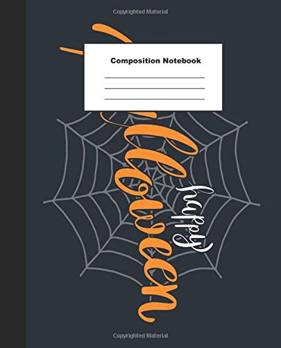 Composition Notebook: Happy Halloween on Spider Web on Dark Blue Background Wide Ruled Paper