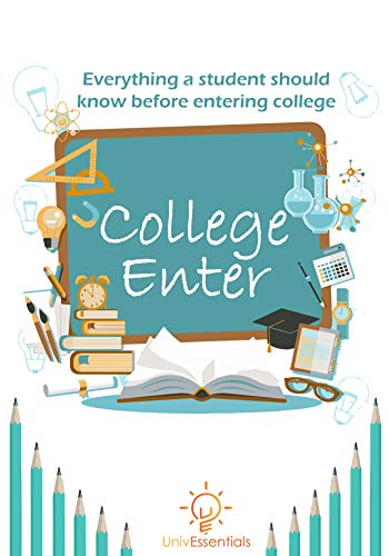 Descargar College Enter: Everything a Student should know before entering College (College & Career Book 1) Epub