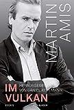 Im Vulkan: Essays - Martin Amis