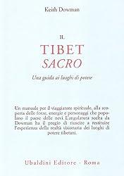 Il Tibet sacro. Una guida ai luoghi di potere