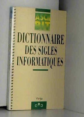 Dictionnaire des sigles informatiques par L Virga