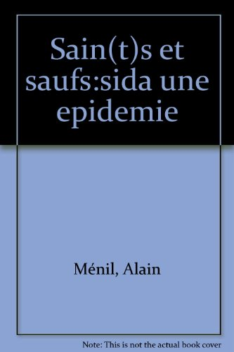 SAINTS ET SAUFS, SIDA . UNE EPIDEMIE DE L'INTERPRETATION