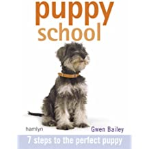 Puppy School: 7 Steps to the Perfect Puppy (Hamlyn Reference S)